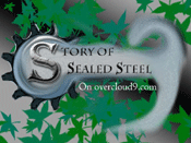 Story of Sealed Steel